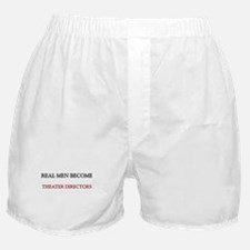 Real Men Become Theater Directors Boxer Shorts