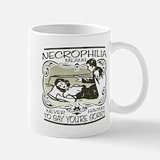 Necrophilia Mug