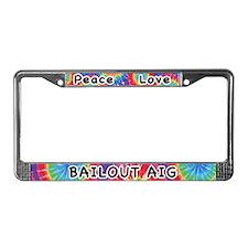 Peace Love Bailout AIG License Plate Frame