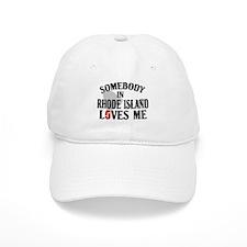 Somebody In Rhode Island Baseball Cap