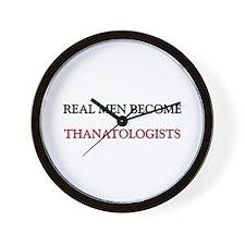 Real Men Become Thanatologists Wall Clock