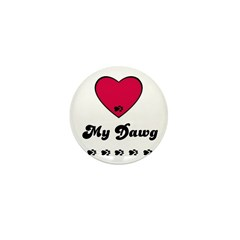 LOVE MY DAWG Mini Button (10 pack)