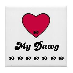 LOVE MY DAWG Tile Coaster