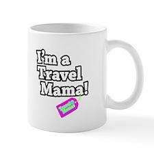 I'm a Travel Mama! Coffee Mug