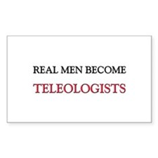 Real Men Become Teleologists Rectangle Decal