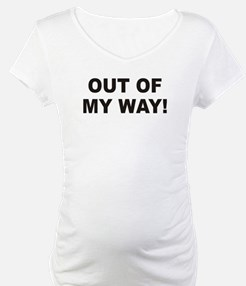 Out Of My Way Shirt