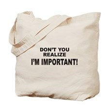 I'm Important Tote Bag
