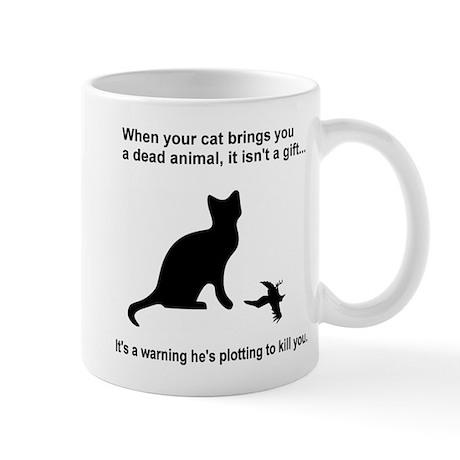 Your Cat is Plotting to Kill You Mug