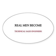 Real Men Become Technical Sales Engineers Decal