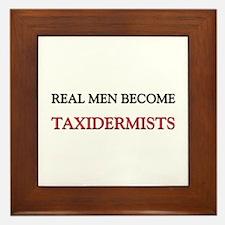 Real Men Become Taxidermists Framed Tile