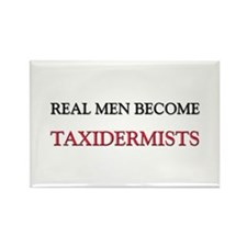 Real Men Become Taxidermists Rectangle Magnet