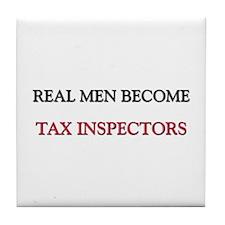 Real Men Become Tax Inspectors Tile Coaster