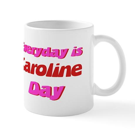 Everyday is Caroline Day Mug