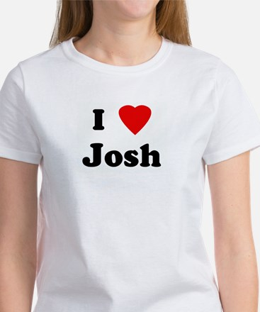 I Love Josh Women's T-Shirt