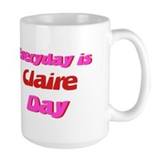 Everyday is Claire Day Mug