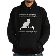 Your Cat is Plotting to Kill You Hoody