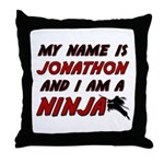 my name is jonathon and i am a ninja Throw Pillow