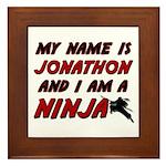 my name is jonathon and i am a ninja Framed Tile