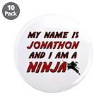 my name is jonathon and i am a ninja 3.5