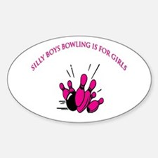 Silly Boys Bowling Is For Gir Oval Decal