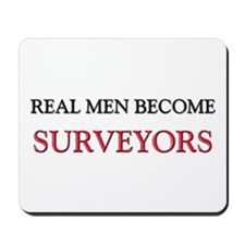 Real Men Become Surveyors Mousepad