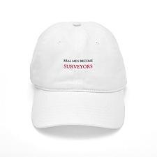 Real Men Become Surveyors Baseball Cap