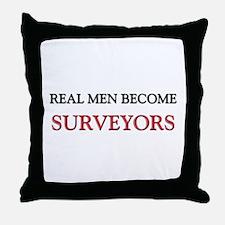 Real Men Become Surveyors Throw Pillow