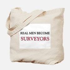 Real Men Become Surveyors Tote Bag