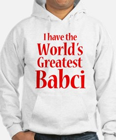 I Have World's Greatest Babci Hoodie
