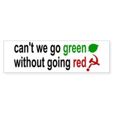 GREEN WITHOUT RED: Bumper Bumper Sticker