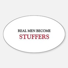 Real Men Become Stuffers Oval Decal