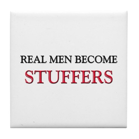 Real Men Become Stuffers Tile Coaster