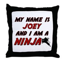 my name is joey and i am a ninja Throw Pillow