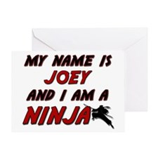 my name is joey and i am a ninja Greeting Card