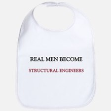 Real Men Become Structural Engineers Bib
