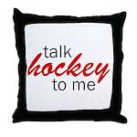 Talk hockey script Throw Pillow
