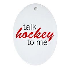 Talk hockey script Oval Ornament