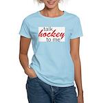 Talk hockey script Women's Pink T-Shirt