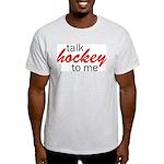 Talk hockey script Ash Grey T-Shirt