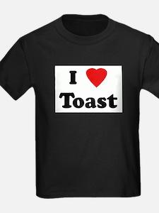 I Love Toast T