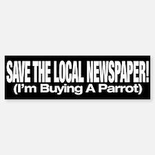 Save The Local Newspaper! Bumper Bumper Bumper Sticker