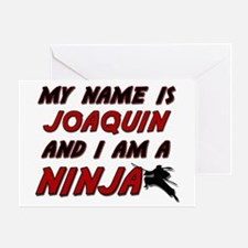 my name is joaquin and i am a ninja Greeting Card