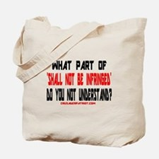 SHALL NOT BE INFRINGED! Tote Bag