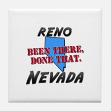 reno nevada - been there, done that Tile Coaster