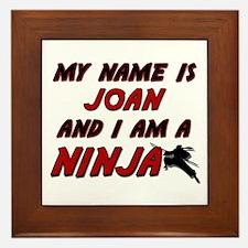 my name is joan and i am a ninja Framed Tile