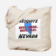 mesquite nevada - been there, done that Tote Bag