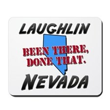 laughlin nevada - been there, done that Mousepad