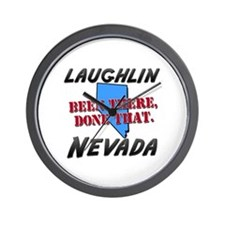 laughlin nevada - been there, done that Wall Clock