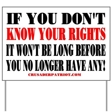 KNOW YOUR RIGHTS! Yard Sign