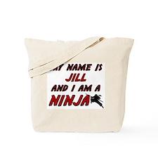 my name is jill and i am a ninja Tote Bag